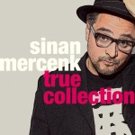 Sinan Mercenk - True Collection - Album