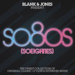 so8os - soeighties- Blank and Jones